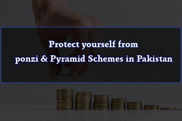 Protect yourself from ponzi & Pyramid Schemes in Pakistan